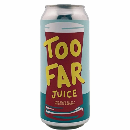 Too Far Juice Fair State Brewing Cooperative